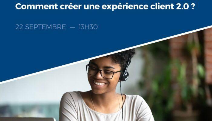 Comment créer une expérience client 2.0 ?